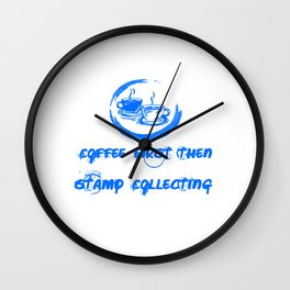 Coffee First Then Stamp Collecting Colorful Wall Clock