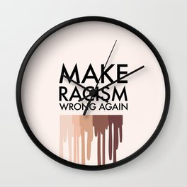 Make racism wrong again Wall Clock