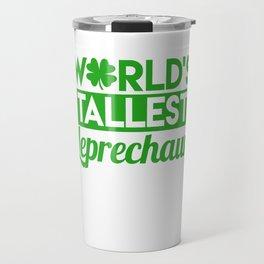 Worlds Tallest Leprechaun Clover Saint Patrick's Day Shamrock Gift Travel Mug