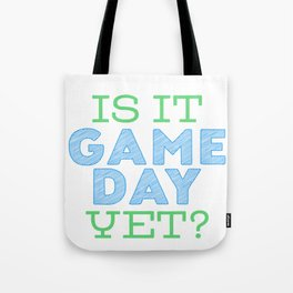 Is it Game Day Yet? - Blue/Mint Tote Bag