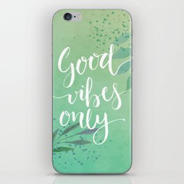 Good Vibes Only Quote iPhone Skin