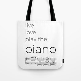 Live, love, play the piano Tote Bag