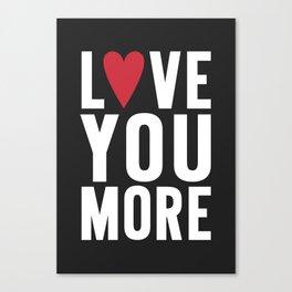 Love You More {dark} Canvas Print