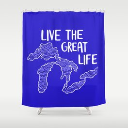 Live the Great (Lakes) Life Shower Curtain