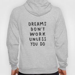 Dreams Don't Work Unless You Do - Pink & White Typography 02 Hoody