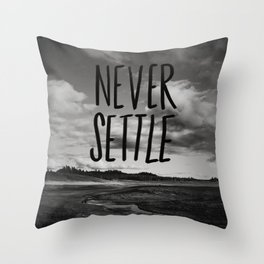 Never Settle Throw Pillow