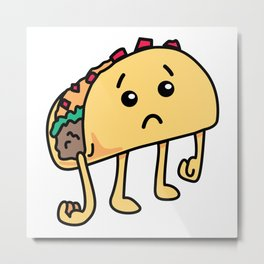 Sad Taco - Not Tuedsay Metal Print