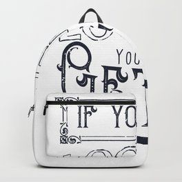 If You Can Look Up, You Can Get Up Backpack