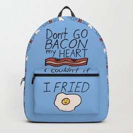 Don't Go BACON my HEART Backpack