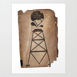 i fracking love you Art Print