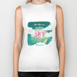 When there are no ceilings the sky is the limit Biker Tank