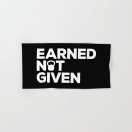 fff75011 Earned Not Given Gym Quote Hand & Bath Towel