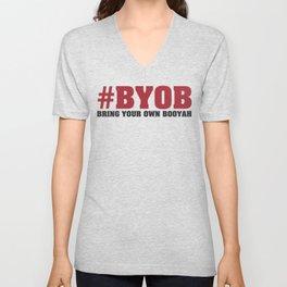 #BYOB - Bring Your Own Booyah Unisex V-Neck