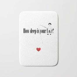 How deep is your Love? Bath Mat