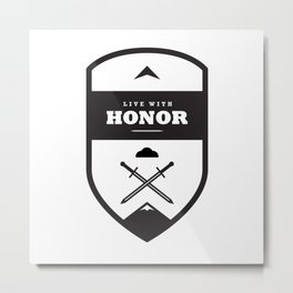 Live with Honor Metal Print