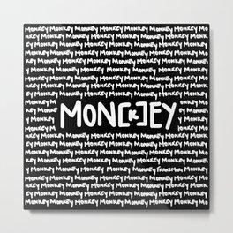 MON[k]EY Metal Print