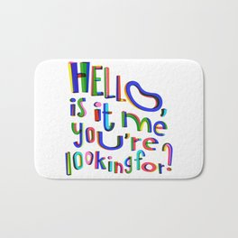 Is it me you're looking for? Bath Mat