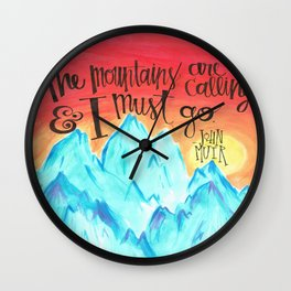 The Mountains Are Calling And I Must Go - John Muir Wall Clock