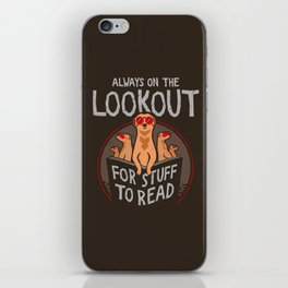 Always on the Lookout for Stuff to Read - Meerkats iPhone Skin