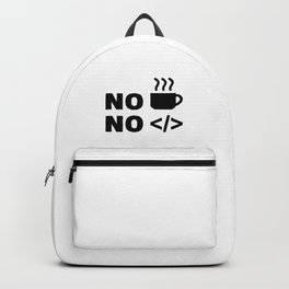 No coffee no code Backpack