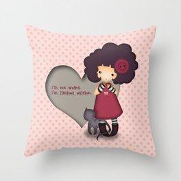 I'm not weird Throw Pillow