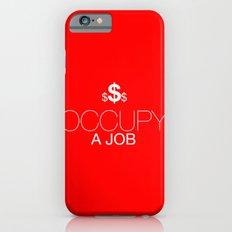Occupy A Job Slim Case iPhone 6s