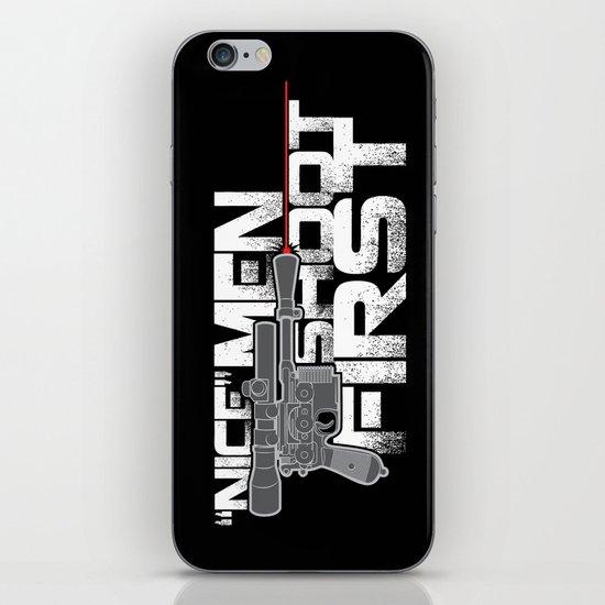 Nice Men Shoot First iPhone & iPod Skin