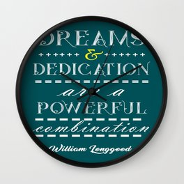 Dreams and dedication Inspirational Motivational William Longgood Quote Wall Clock