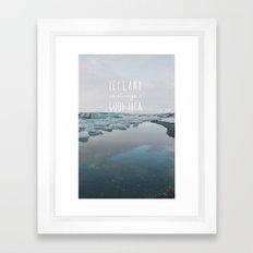 Iceland Is Always A Good Idea Framed Art Print