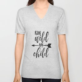 Run Wild My Child,Run Wild Moon Child,Funny Poster,Funny Kids Decor,Nursery Wall Art,Nursery Decor Unisex V-Neck