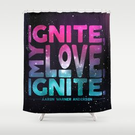Shatter Me - Ignite, My Love Shower Curtain