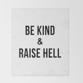 Be Kind & Raise Hell (White) Throw Blanket