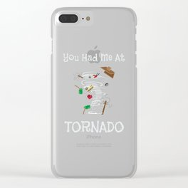 Funny You Had Me At Tornado Stormchaser Clear iPhone Case
