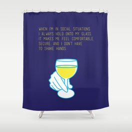 Curb Your Enthusiasm Quote Drinking Awkward Shower Curtain