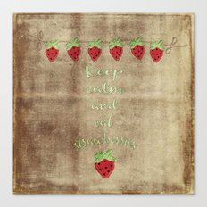 Keep calm and eat strawberries  - Strawberry Typography and Illustration Canvas Print