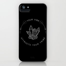 Your Vibe Attracts Your Tribe - Quote (White on Black) iPhone Case