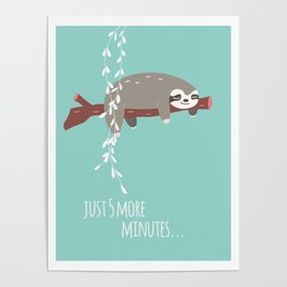 Sloth card - just 5 more minutes Poster