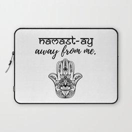 Namast-ay Away From Me Laptop Sleeve