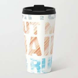 Get a tattoo, cut your hair, & run away Metal Travel Mug