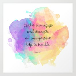Psalm 46:1, God is our Refuge, Scripture Quote Art Print
