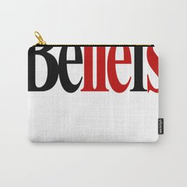 BeLIEfs. Carry-All Pouch
