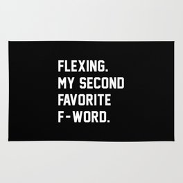 Flexing. My Second Favorite F-Word. Rug