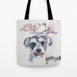 My dog groomer | By Sarah Cannon Tote Bag
