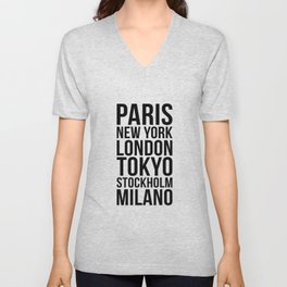 PARIS NEW YORK LONDON TOKYO STOCKHOLM MILANO Quote Unisex V-Neck