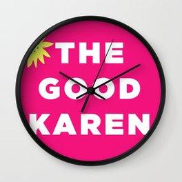 THE GOOD KAREN Wall Clock
