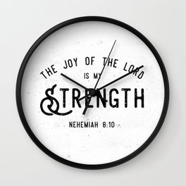 The Joy of the Lord is my Strength Wall Clock