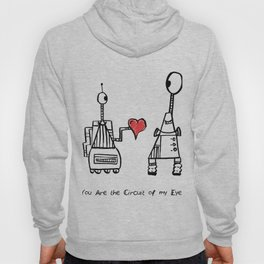 You Are the Circuit of My Life Hoody