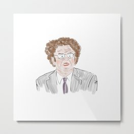 Check it out! With Dr. Steve Brule Metal Print