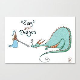 Slay Yer Own Dragon Canvas Print