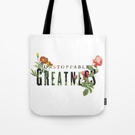 Unstoppable Greatness Tote Bag